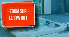 Zoom Spas 881 - Aquilus Vesoul